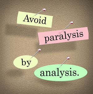 Paralysis By Analysis Sign