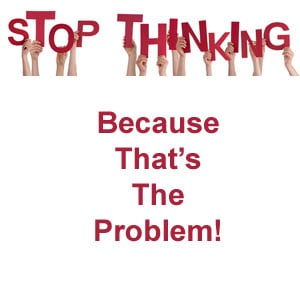 Stop Thinking Sign