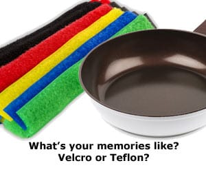 Velcro or Teflon Mind?