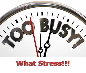 Too busy on clock and asking what stress?
