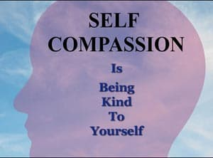 Self compassion concept saying is being kinder to yourself